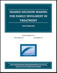 Shared Decision-Making for Family Involvement in Treatment