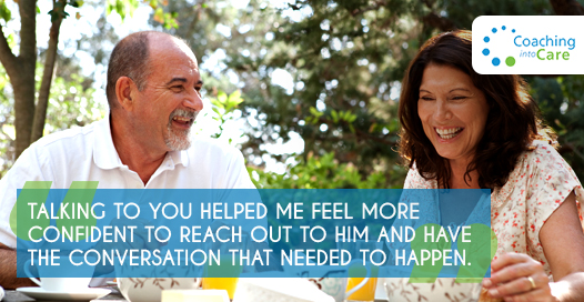Talking to you helped me feel more confident to reach out to him and have the conversation that needed to happen.