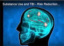 DVD: Substance Use and Traumatic Brain Injury Risk Reduction and Prevention