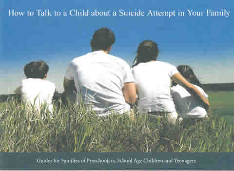 How to Talk to a Child about a Suicide Attempt in Your Family Booklet