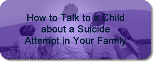 Talking to a child about a suicide attempt