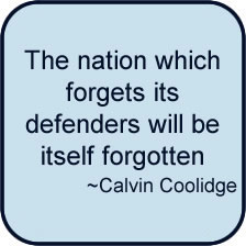 The nation which forgets its defenders will be itself forgotten by Calvin Coolidge